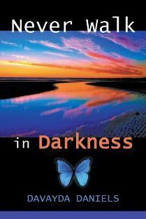 Never Walk in Darkness